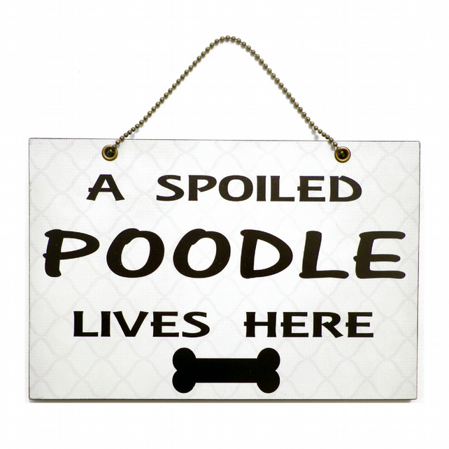 Handmade Wooden ' A Spoiled Poodle Lives Here ' Hanging Sign 240