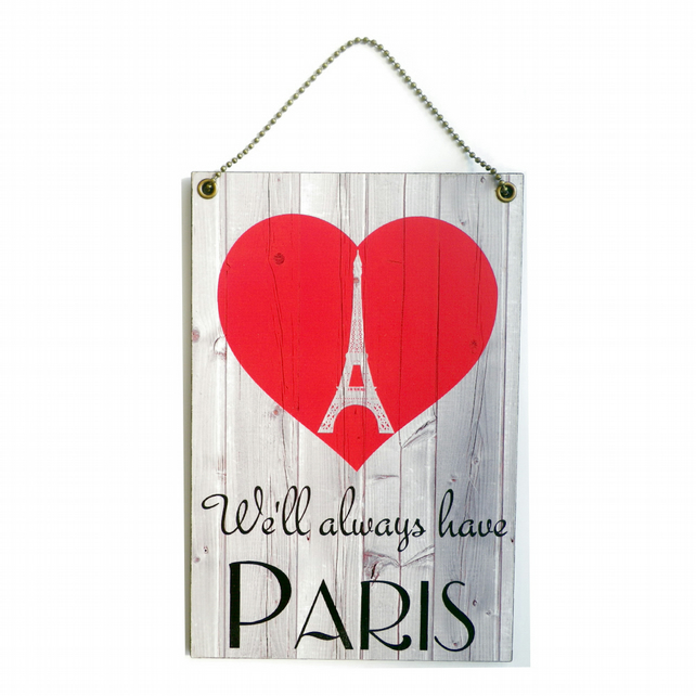 Handmade Wooden ' We'll Always Have Paris ' Hanging Sign 216