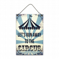 Handmade 'Lets Run Away To The Circus' Hanging Sign 007