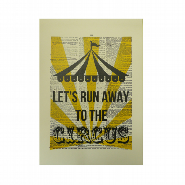 Vintage Inspired ' Lets Run Away To The Circus ' Dictionary Page Art Print P005