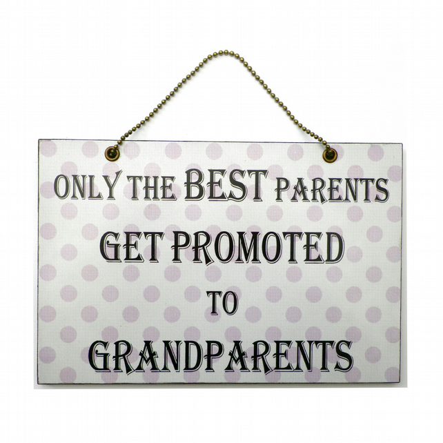 Handmade Wooden ' Only The Best parents Get Promoted ' Home Sign 336