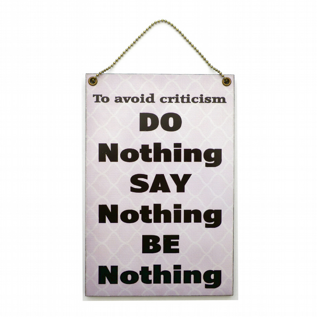 Handmade Wooden ' Avoid Criticism ' Inspirational Home Sign 351