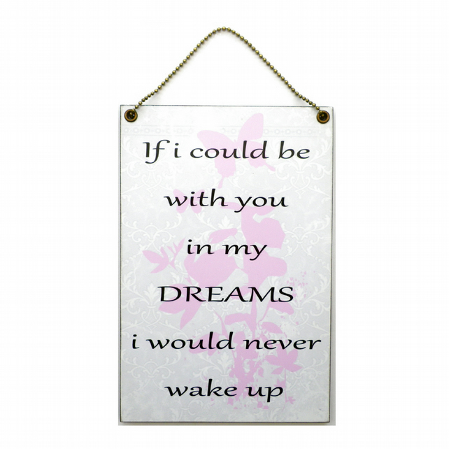 Handmade Wooden ' If I Could Be With You In My Dreams ' Home Sign 353