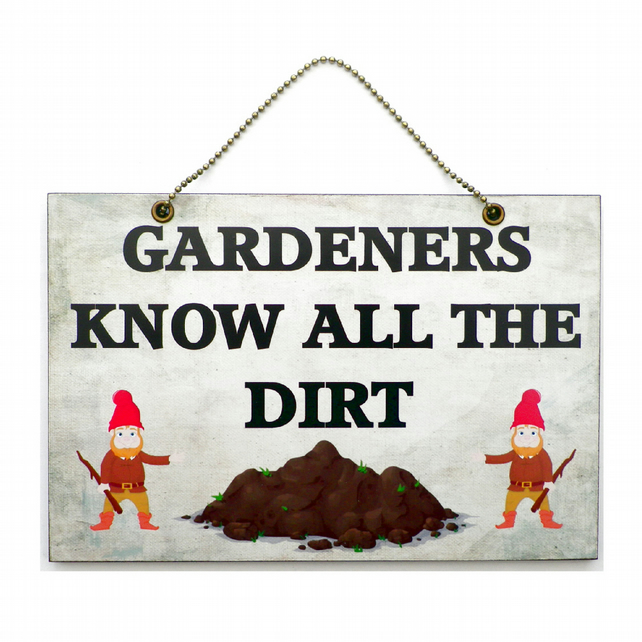 Handmade Wooden ' Gardeners Know All The Dirt ' Home Sign 357