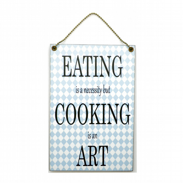 Handmade Wooden ' Cooking Is An Art ' Home Sign 354