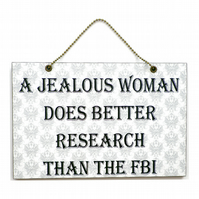 Handmade Wooden ' A Jealous Women ' Home Sign 371
