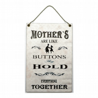 Handmade Wooden ' Mothers Are Like Buttons ' Home Sign 391