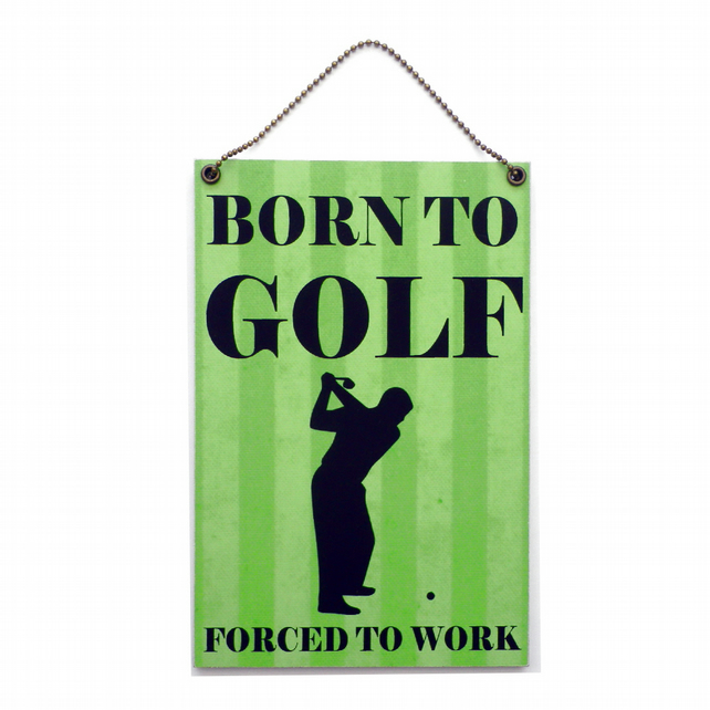 Handmade Wooden ' Born To Play Golf ' Home Sign 416