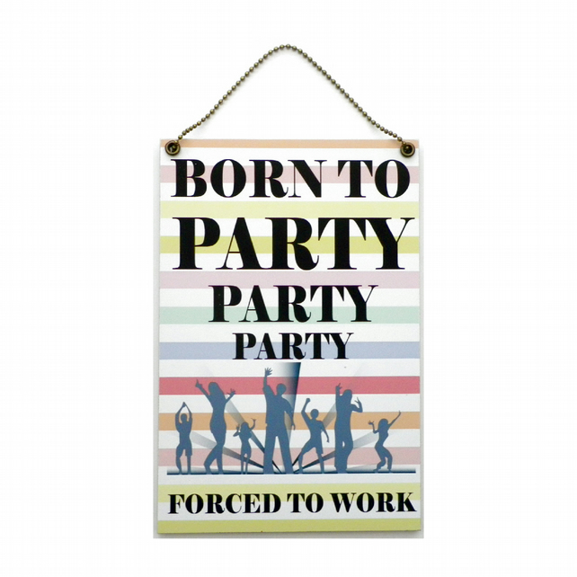 Handmade Wooden ' Born To Party ' Home Sign 441