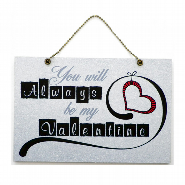 Handmade Wooden ' Always Be My Valentine ' Home Sign 466