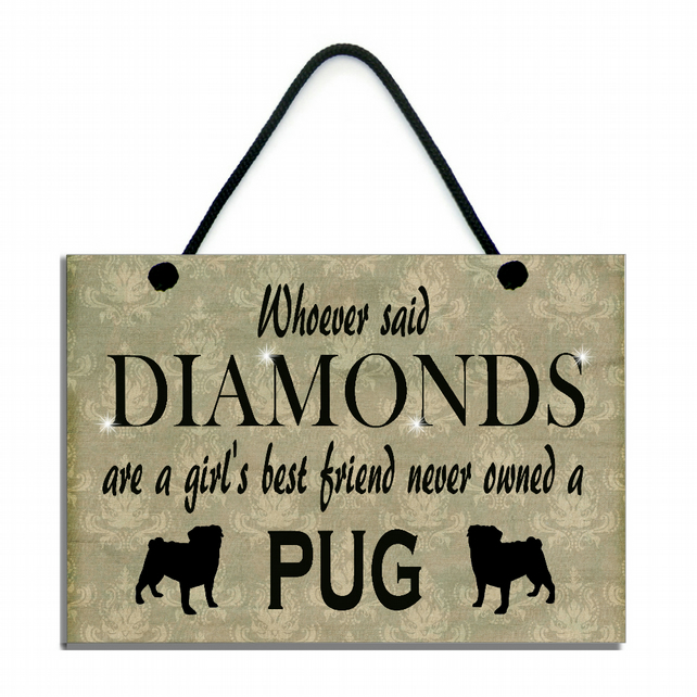 Whoever Said Diamonds Are A Girl's Best Friend Never Owned A Pug 552