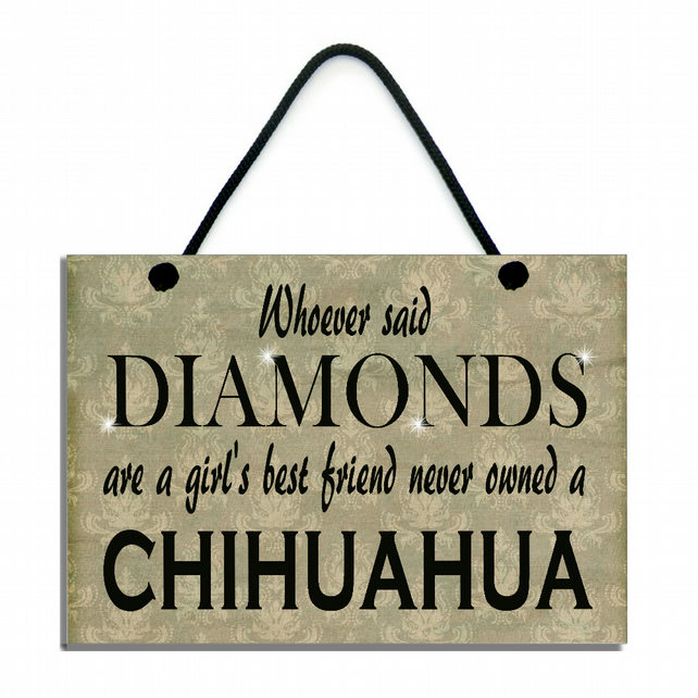Whoever Said Diamonds Are A Girl's Best Friend Never Owned A Chihuahua 544