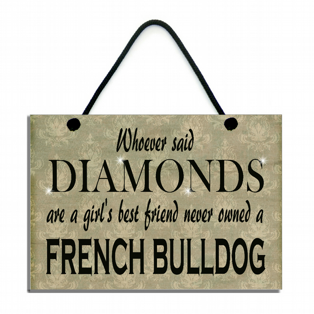 Whoever Said Diamonds Are A Girl's Best Friend Never Owned A French Bulldog 546