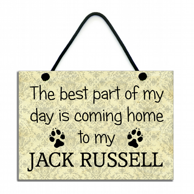 The Best Part Of My Day Is Coming Home To My Jack Russell Handmade Home Sign 556
