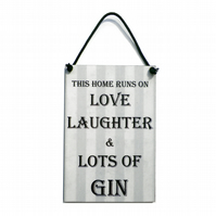Handmade Wooden ' This Home Runs On Love Laughter & Gin ' Home Sign 423