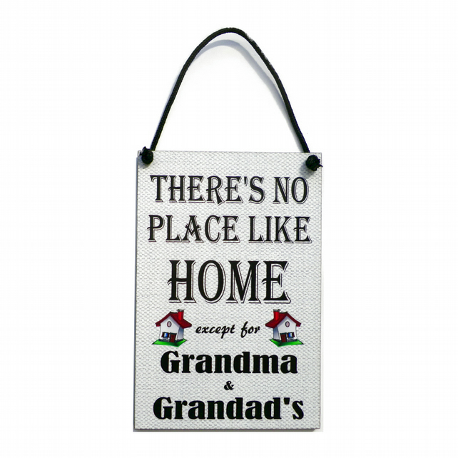 There's No Place Like Home Except Grandma and Grandad's Handmade Home Sign 525
