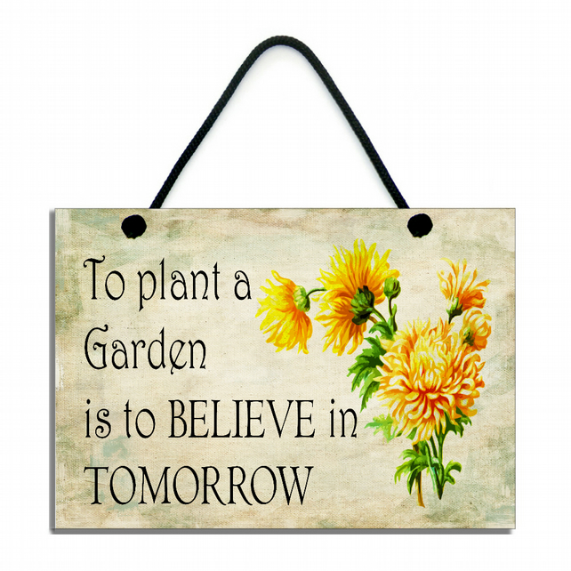 To Plant A Garden Is To Believe In Tomorrow Handmade Home Sign 566