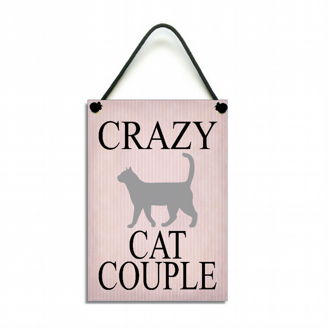 Crazy Cat Couple Cat Lover Gift Handmade Home Sign 574