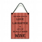 This Home Runs On Love Laughter and Lots Of Really Good Wine Home Sign 576