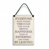 Handmade Wooden ' Everyone Who Passes Through This Door '  Hanging Sign 177