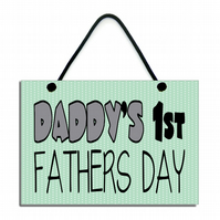 Daddy's 1st Fathers Day Gift Handmade Wooden Home Sign 592