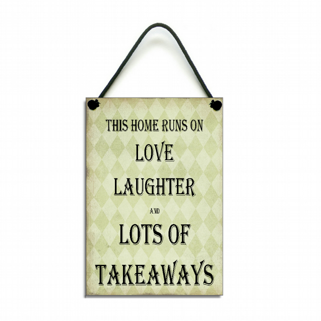 Handmade Wooden ' This home Runs On Love Laughter And Takeaways ' Sign 187