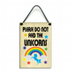 Please Do Not Feed The Unicorns Fun Gift Handmade Wooden Home Sign 610
