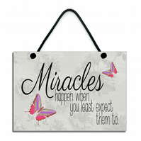 Miracles Happen When You Least Expect Them To Inspirational Quote Home Sign 616