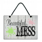 Beautiful Mess Fun Home Gift Handmade Wooden Sign 617