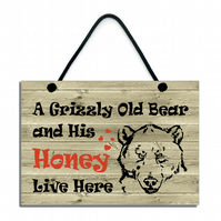 A Grizzly Old Bear and His Honey Live Here Fun Gift Handmade Home Sign 594