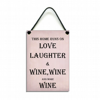 Handmade Wooden ' This Home Runs On Love Laughter Wine Wine & More Wine ' 189