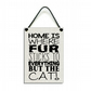 Home Is Where Fur Sticks To Everything But The Cat Handmade Home Sign 602