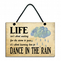 Life Isn't About Waiting For The Storm To Pass Handmade Home Sign 598