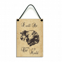 Handmade Pet Every Cat Hanging Sign 043