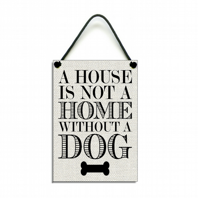 Handmade Wooden ' A House Is Not A Home Without A Dog' Hanging Sign 052