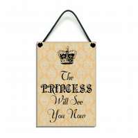 The Princess Will See You Now Hanging Sign 061