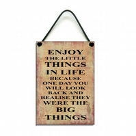 Handmade Wooden ' Enjoy The Little Things In Life'  Inspirational Quote Sign 106