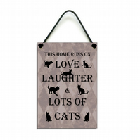 Handmade Wooden ' This Home Runs On Love Laughter & Cats ' Home Sign 430