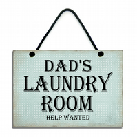 Dad's Laundry Room Help Wanted Fun Gift Handmade Wooden Home Sign 628