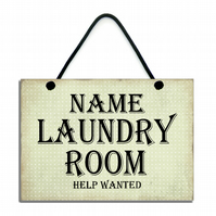 PERSONALISED Laundry Room Help Wanted Fun Handmade Home Sign 629