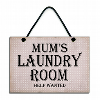 Mum's Laundry Room Help Wanted Fun Home Sign Handmade Wooden Gift 630