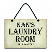 Nan's Laundry Room Help Wanted Fun Gift Handmade Wooden Home Sign 631