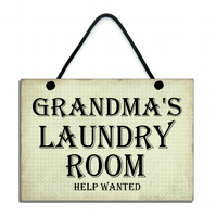 Grandma's Laundry Room Help Wanted Fun Home Sign Handmade Gift 632