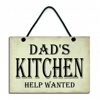 Dad's Kitchen Help Wanted Fun Home Sign Handmade Gift 635