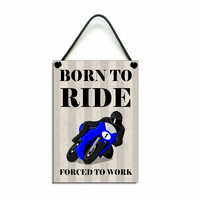 Handmade Wooden ' Born To Ride ' Home Sign 443