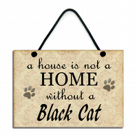 Handmade Wooden A House Is Not A Home Without A Black Cat Gift Hanging Sign 102