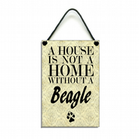 Handmade Wooden ' A House Is Not A home Without A Beagle ' Hanging Sign 119