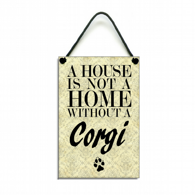 Handmade Wooden ' A House Is Not A Home Without A Corgi ' Hanging Sign 124