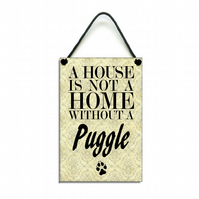 Handmade Wooden ' A House Is Not A home Without A Puggle ' Hanging Sign 127