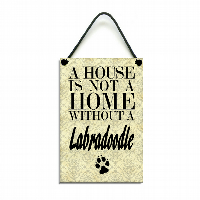 Handmade Wooden ' A House Is Not A Home Without A Labradoodle ' Sign 125